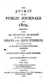 The Spirit of the Public Journals: Being an Impartial Selection of the Most Exquisite Essays and Jeux D'esprits, Principally Prose, that Appear in the Newspapers and Other Publications, Volume 13