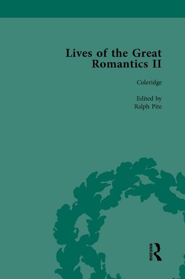 Lives of the Great Romantics  Part II  Volume 2 PDF