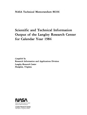 Scientific and Technical Information Output of the Langley Research Center for Calendar Year 1984 PDF
