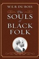 The Souls of Black Folk by W  E  B  Du Bois Illustrated Edition PDF