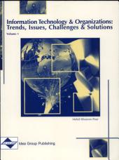Information Technology and Organizations: Trends, Issues, Challenges and Solutions, Volume 1