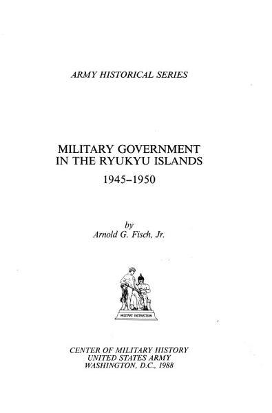 Download Military Government in the Ryukyu Islands  1945 1950 Book