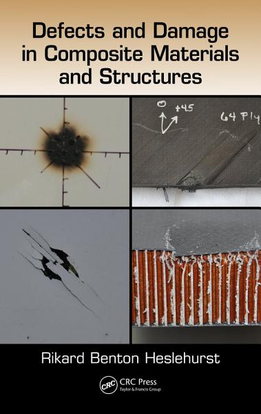 Defects and Damage in Composite Materials and Structures PDF