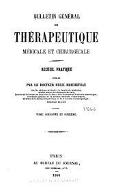 Bulletin général de thérapeutique: Volume71