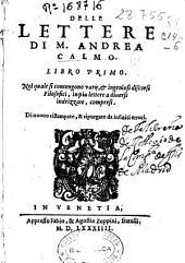 Delle lettere di M. Andrea Calmo. Libro primo [-quarto]: nel quale si contengono varij, & ingeniosi discorsi filosofici, in piu lettere a diuersi indrizzate, compresi