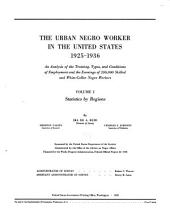 The Urban Negro Worker in the United States, 1925-1936: An Analysis of the Training, Types, and Conditions of Employment and the Earnings of 200,000 Skilled and White-collar Negro Workers