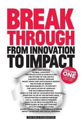Breakthrough: From Innovation to Impact, Volume 1