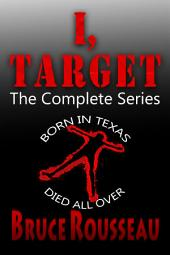 I, Target (The Complete Series): Part 5