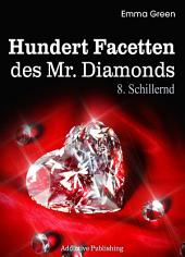 Hundert Facetten des Mr. Diamonds, Band 8: Schillernd