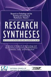 Research on Technology and the Teaching and Learning of Mathematics: Research syntheses. Volume 1