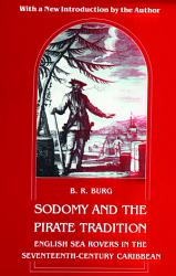 Sodomy And The Pirate Tradition Book PDF