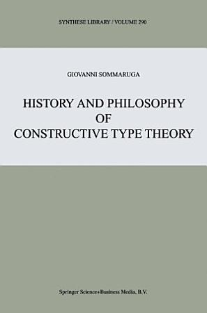 History and Philosophy of Constructive Type Theory PDF