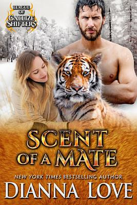 Scent Of A Mate  League Of Gallize Shifters 4 PDF