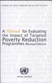 A Manual for Evaluating the Impact of Targeted Poverty Reduction Programmes