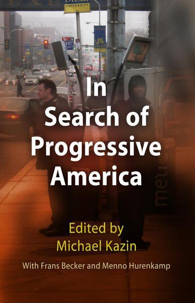 Download In Search of Progressive America Book