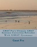 GMAT Pro s Ultimate GMAT Sentence Correction Refresher