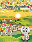 Farm Animals Dot Marker Activity Book