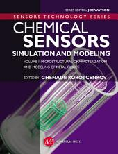 Chemical Sensors: Simulation and Modeling Volume 1: Microstructural Characterization and Modeling of Metal Oxides