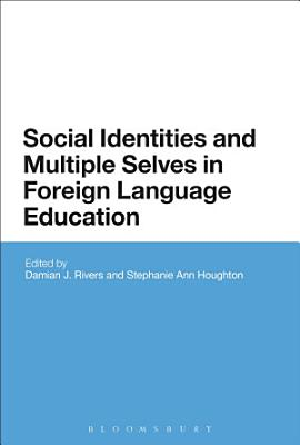 Social Identities and Multiple Selves in Foreign Language Education PDF