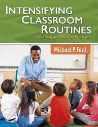 Intensifying Classroom Routines In Reading And Writing Programs Book PDF