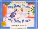 The Adventures of the Itty Bitty Spider and the Itty Bitty Mouse PDF