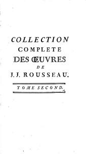 Collection complète des œuvres de J.J. Rousseau: Volume2