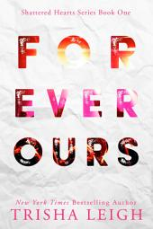 Forever Ours: A Young Adult Coming of Age Romance