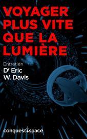 Voyager plus vite que la lumière: Entretien avec le Dr Eric W. Davis