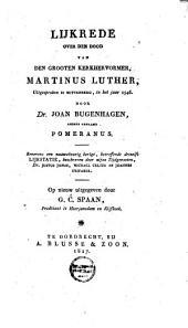 Lijkrede over den dood van den grooten kerkhervormer Martinus Luther: uitgesproken te Wittenberg, in het jaar 1546