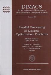 Parallel Processing of Discrete Optimization Problems: DIMACS Workshop, April 28-29, 1994