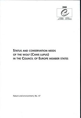 Status and Conservation Needs of the Wolf  Canis Lupus  in the Council of Europe Member States PDF