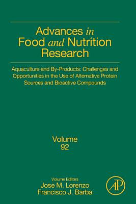 Aquaculture and By-Products: Challenges and Opportunities in the Use of Alternative Protein Sources and Bioactive Compounds
