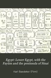 Egypt: Lower Egypt, with the Fayûm and the peninsula of Sinai