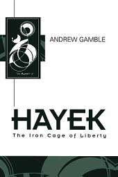 Hayek: The Iron Cage of Liberty