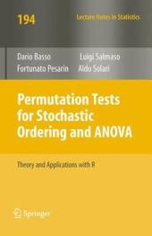 Permutation Tests for Stochastic Ordering and ANOVA: Theory and Applications with R