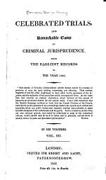 Celebrated Trials and Remarkable Cases of Criminal Jurisprudence from the Earliest Records to the Year 1825