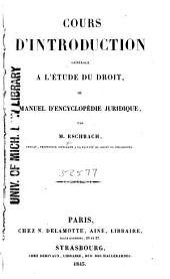 Cours d'introduction générale a l'étude du droit: ou, Manuel d'encyclopédie juridique