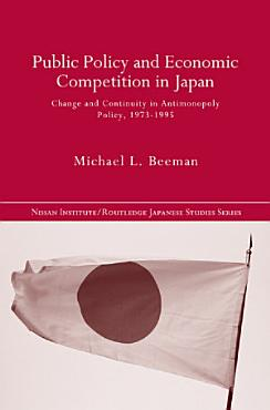 Public Policy and Economic Competition in Japan PDF