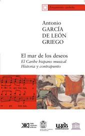 El mar de los deseos: el Caribe hispano musical : historia y contrapunto