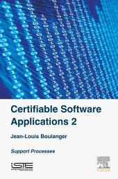 Certifiable Software Applications 2: Support Processes