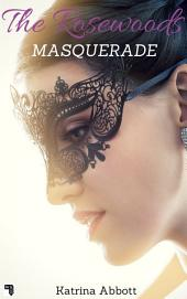 Masquerade (The Rosewoods, #2)