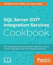 SQL Server 2017 Integration Services Cookbook