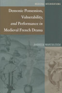 Demonic Possession  Vulnerability  and Performance in Medieval French Drama PDF