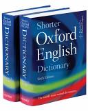 Shorter Oxford English Dictionary On Historical Principles Book PDF