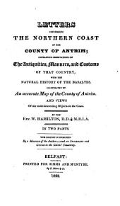 Letters concerning the northern coast of the county of Antrim. This ed. is enriched by a memoir of the author