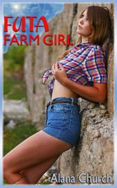 "Futa Farm Girl: Book 1 of ""The Futa Infection"""