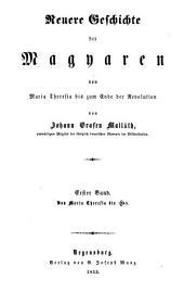 Geschichte der Magyaren: ¬Bd. ¬4, Neuere Geschichte der Magyaren von Maria Theresia bis zum Ende der Revolution ; Bd. 1, Von Maria Theresia bis 1748, 4. kötet