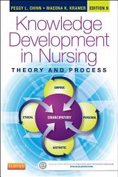 Knowledge Development in Nursing - E-Book: Theory and Process, Edition 9