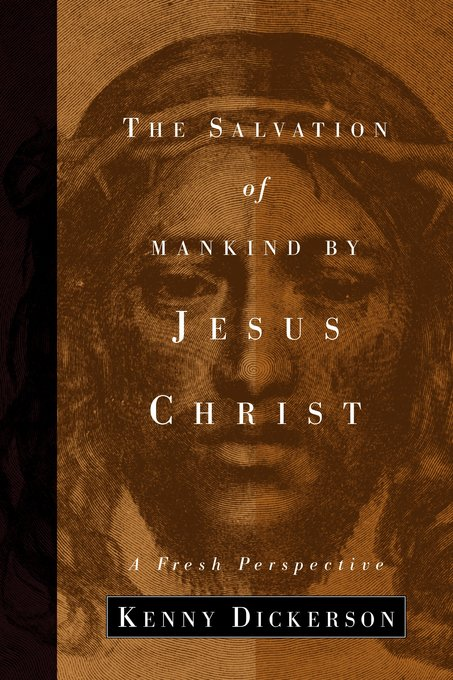 The Salvation of Mankind by Jesus Christ