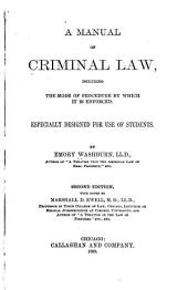 A Manual of Criminal Law: Including the Mode of Procedure by which it is Enforced